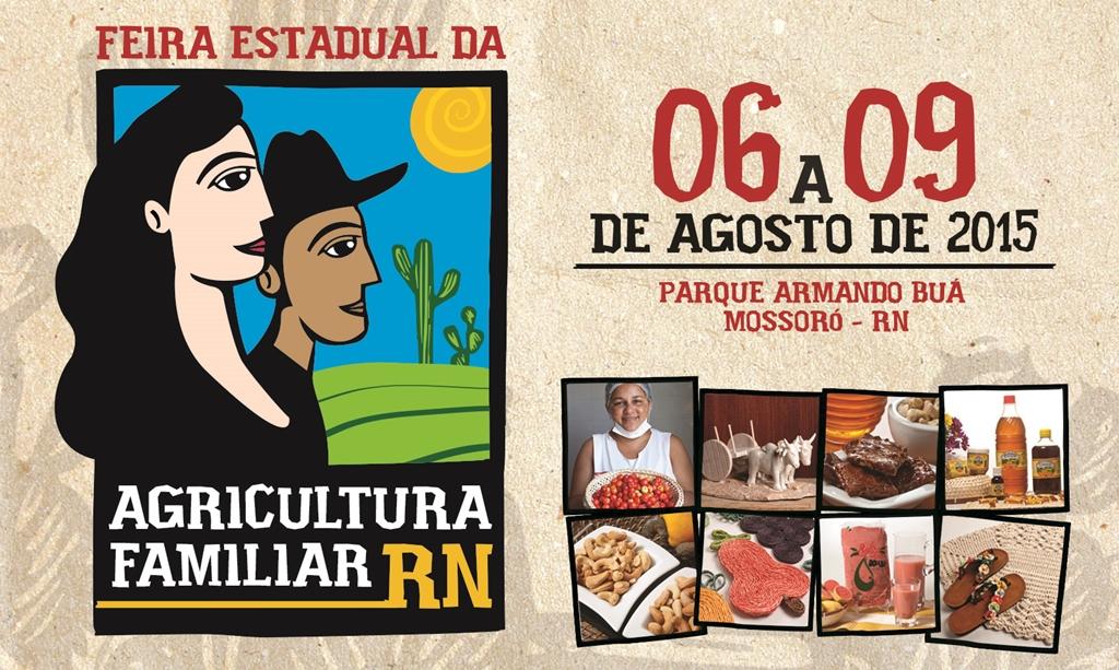 I Feira Estadual da Agricultura Familiar acontece em Mossoró de 06 a 09 de agosto