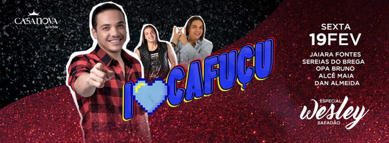 I Love Cafuçu #6 no Casanova Ecobar