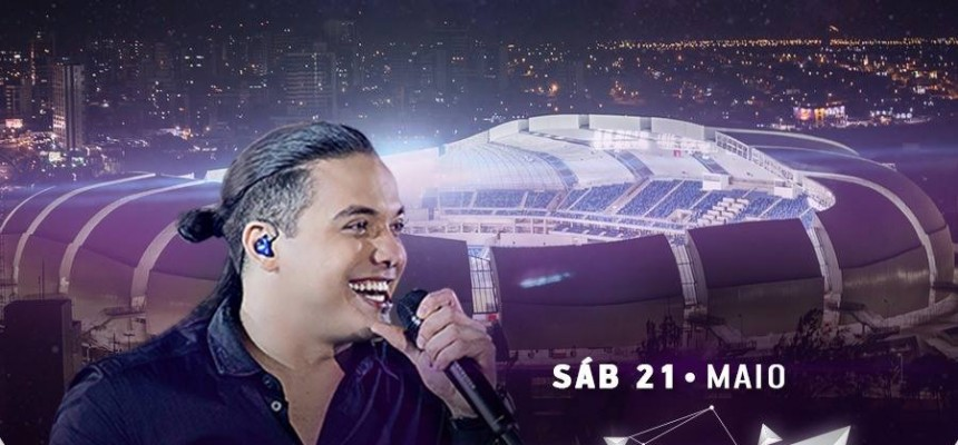 Gramado da Arena das Dunas recebe Wesley Safadão e a festa Garota Vip