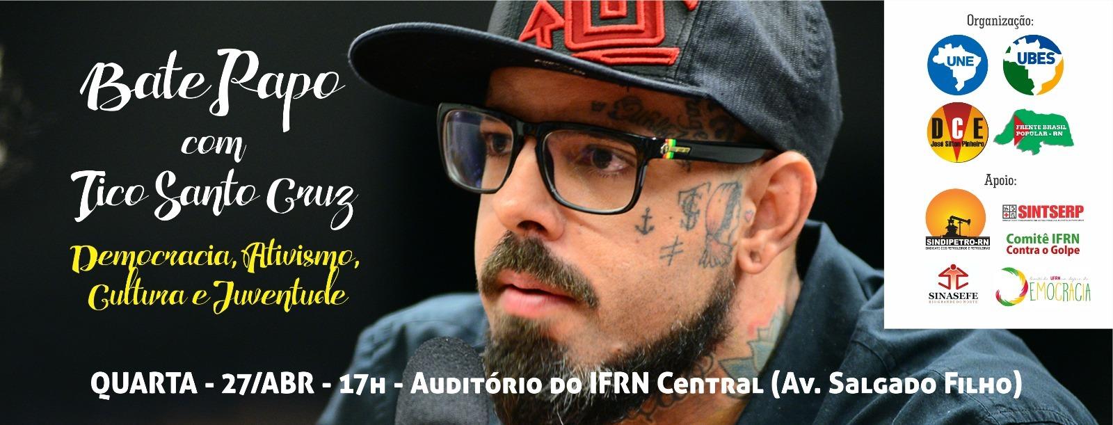 Tico Santa Cruz vem ao IFRN falar sobre política e democracia