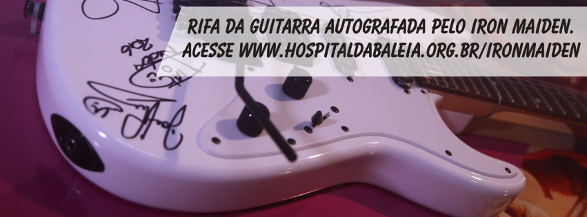 Hospital faz rifa com guitarra autografada‏ por membros do Iron Maiden