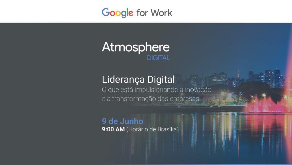 Atmosphere Brasil: Google apresenta o futuro do trabalho