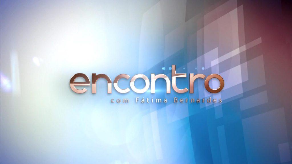 Encontro com Fátima Bernardes dia 28/07/2017 –