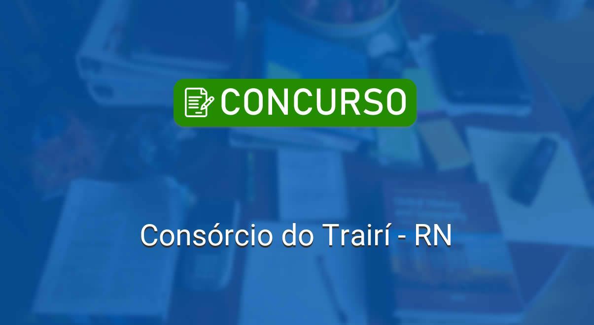 Consórcio do Trairi (RN): edital de concurso público passa por nova retificação