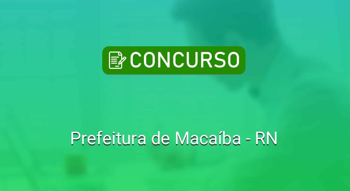 Com salário podendo chegar a R$ 11,6 mil, prefeitura de Macaíba abre concurso com 631 vagas