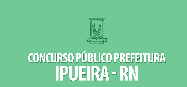 Prefeitura de Ipueira (RN) divulga edital de concurso público