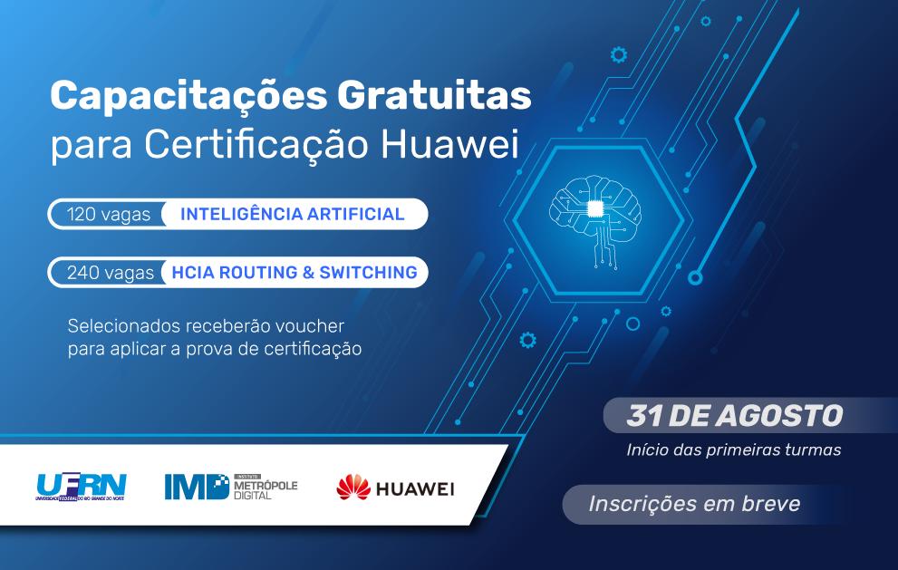 Huawei e UFRN irão oferecer capacitação gratuita para certificação em redes e Inteligência Artificial