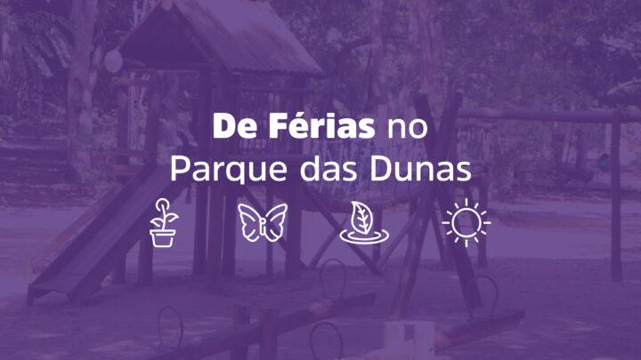 """""""De férias no Parque das Dunas"""" abre inscrições para crianças de 6 a 10 anos"""
