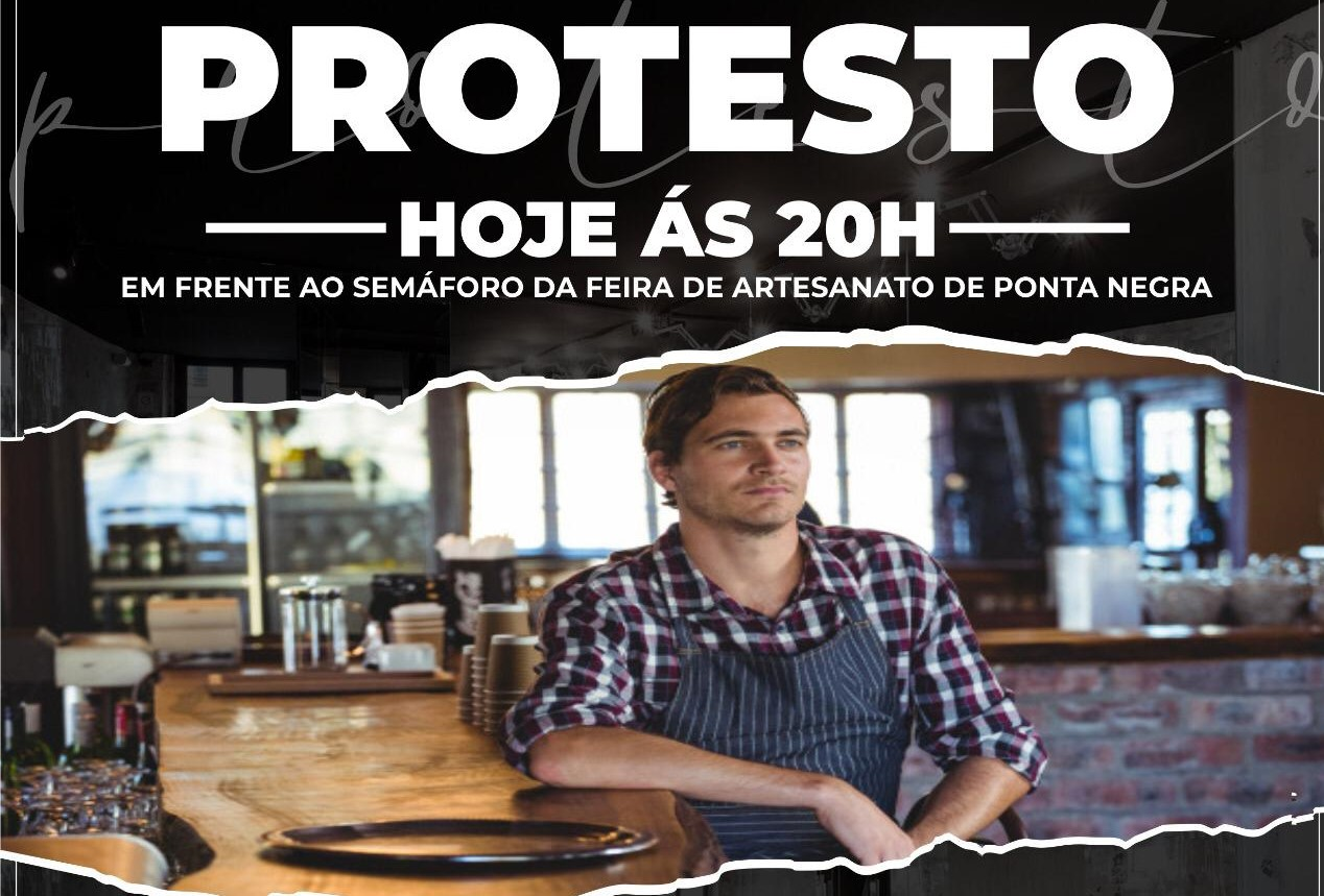 Proprietários de restaurantes, garçons e cozinheiros fazem manifestação nesta sexta em Ponta Negra